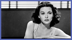 The Incomparable Hedy Lamar  check this out http://fourthwave.quora.com/From-a-skin-flick-to-bluetooth-One-womans-amazing-life+