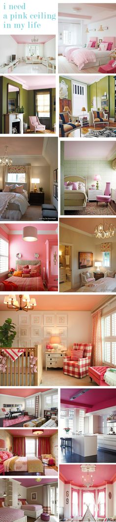 One day...I'll have craft room with a pink ceiling~ I've had aqua, silver sage and papered...loved them all!