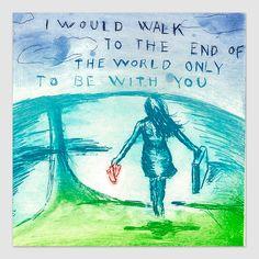 I would walk to the end of the world - Björg Thorhallsdottir