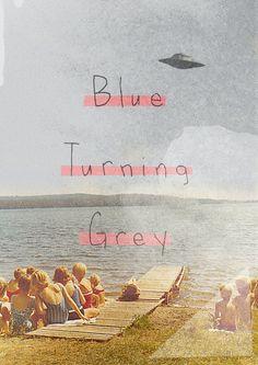 blue turning grey.