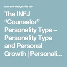 """The INFJ """"Counselor"""" Personality Type – Personality Type and Personal Growth 