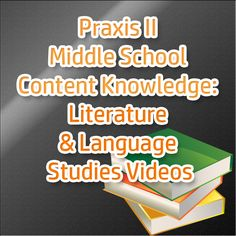 http://www.mometrix.com/academy/praxis-ii-middle-school-content-knowledge-literature-and-language-studies/   Praxis II Middle School Content Knowledge: Literature and Language Studies Videos