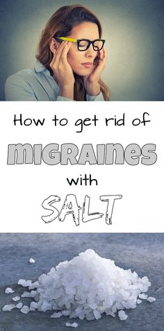 How to get rid of migraines with salt