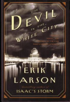 Interesting true story about developing the 1893 Chicago worlds fair and a serial killer