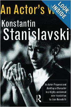 an actor prepares konstantin stanislavski An actor's work on a role is konstantin stanislavski's exploration of the rehearsal process, applying the techniques of his seminal actor training system to the task of bringing truth to one's chosen role.