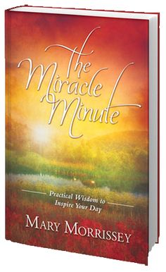 The Miracle Minute Book - Mary Manin Morrissey