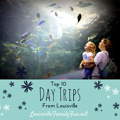 Top 10 Day Trips from #Louisville, KY  Less than ~100 miles, let's go!