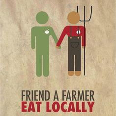 The weekends are a great time to get to know your local food suppliers. We recommend going to a local farm or farmer's market. Know your farmer, know your food! That Way, Just For You, Patriotic Posters, Buy Local, Shop Local, Farm Stand, Organic Farming, Organic Gardening, Farm Life