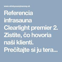 Referencia infrasauna Clearlight premier 2. Zistite, čo hovoria naši klienti. Prečítajte si ju teraz?