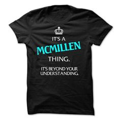It's A MCMILLEN Thing It's Beyond Your Understanding T Shirts, Hoodies. Check price ==► https://www.sunfrog.com/Names/Its-A-MCMILLEN-Thing--Its-Beyond-Your-Understanding.html?41382 $23
