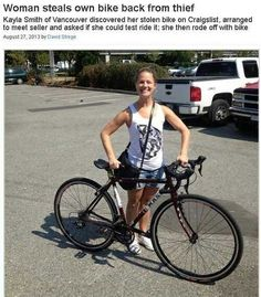 When this thief stole a bike then tried to sell it back to the owner on Craigslist.
