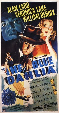 """Movie poster for Veronica Lake and Alan Ladd's film noir crime drama """"This Blue Dahlia"""" 1946. It was the third pairing of Ladd with Lake and written by Raymond Chandler for the screen. Directed by George Marshall."""