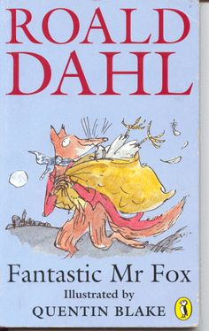 Fantastic Mr. Fox by Roald Dahl, illustrated by Quentin Blake
