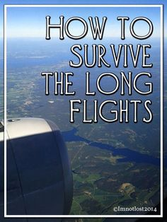 I'm not lost- Tips and checklist for Long or International flights