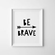 Be Brave Print Nursery Printable Wall Art Typography Quote Kids Room Decor Scandinavian Poster Baby
