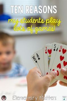 Ten Reasons My Students Play Lots of Games - This post lists numerous reasons why playing games is essential to learning!