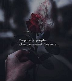 Temporary people give permanent lessons.