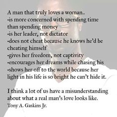 Discover and share When A Man Loves A Woman Quotes. Explore our collection of motivational and famous quotes by authors you know and love. Great Quotes, Quotes To Live By, Inspirational Quotes, Random Quotes, Awesome Quotes, Real Man Quotes, Kiss Quotes, Moment Quotes, Motivational Memes