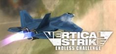Beep….Beep….Beep…. there's that signal again! Grab your helmet and run as fast as you can across the runway towards your fighter jet!  Strap yourself in as tight as you can because this mission is the Vertical Strike Endless Challenge.