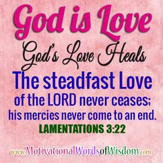 Motivational Words of Wisdom: STEADFAST LOVE OF THE LORD NEVER CEASES
