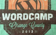 WordCamp OC 2013: 10 Awesome Things. Surround yourself with smart people by going to WordCamp Orange County.