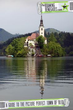 A guide to the picture perfect town of Bled, Slovenia! > http://theroamingrenegades.com/2016/05/a-guide-to-the-picture-perfect-town-of-bled-slovenia.html