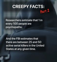 Creepy Facts, Fun Facts, Psychopath, Serial Killers, Interesting Facts, Funny Facts