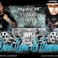 Duro - Como - El - Cemento By Master MC Feat J-Aktive & BayBoy by mastermcproductions on SoundCloud