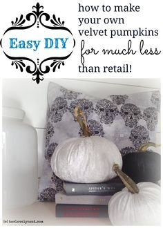 super easy diy black and white velvet pumpkins at a fraction of the retail cost!