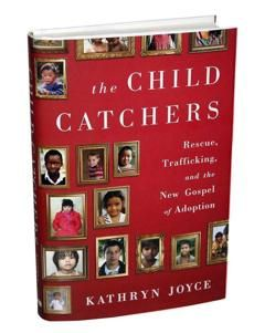 4 Reasons I agree with Kathryn Joyce in the Child Catchers #adoption