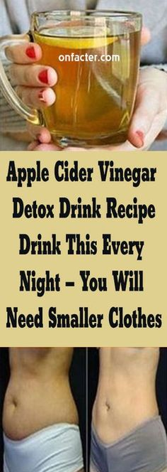 Apple Cider Vinegar Detox Drink Recipe Drink This Every Night! Apple Cider Vinegar Detox Drink Recipe Drink This Every Night – You Will Need Smaller Clothes Vinegar Detox Drink, Apple Cider Vinegar Detox, Apple Sider Vinegar Diet, Apple Coder Vinegar Drink, Apple Cider Vinegar Diabetes, Apple Cider Vinegar For Weight Loss, Apple Cider Vinegar Mother, Apple Cider Vinigar, Apple Cider Drink