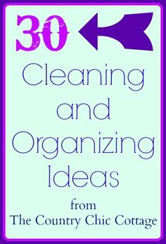 Awesome list of 30 cleaning and organizing ideas.  Great ideas here for home and life!