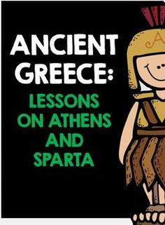 Ancient Greece: Lessons on Athens and Sparta