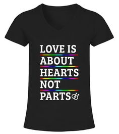 LGBT Love is about Hearts not Parts Gay Pride Rainbow Tshirt - Limited Edition - V-neck T-Shirt Woman Gay Pride Shirts, Pansexual Pride, Lgbt Love, Rainbow Pride, Types Of Collars, Types Of Sleeves, V Neck T Shirt, Tee Shirts, Hearts