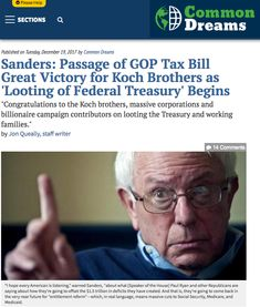"""dec 19, 2017 - commonDreams - """"House Republicans just passed their disastrous tax bill,"""" Sanders said in an afternoon tweet. """"Congratulations to the Koch brothers, massive corporations and billionaire campaign contributors on looting the Treasury and working families."""""""