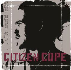 Citizen Cope - Let The Drummer Kick