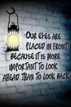 Altijd vooruit kijken...positief denken!