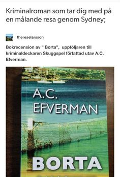 En bok-bloggares recension av 'Borta' - en deckare som utspelas i Sydney, av svenska författaren A.C. Efverman. #böcker #deckare #blogg #bloggare #australien #svensk #författare
