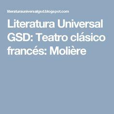 Literatura Universal GSD: Teatro clásico francés: Molière