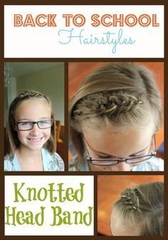 Getting ready for Back to School with Back to School Hairstyles for girls! Fast and easy hairstyles you can do in very little time. Check out this Knotted Head Band.