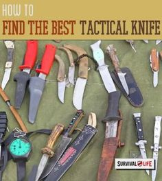 Ultimate Gear : How To Find The Best Tactical Knife. Cool outdoor weapons. Survival Gear and prepping Ideas | Survival Life | http://survivallife.com/2014/11/11/find-the-best-tactical-knife/