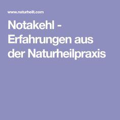 Notakehl - Erfahrungen aus der Naturheilpraxis