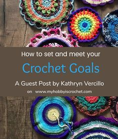 Setting Goals in Crochet - What are crochet Goals? How to Set and Meet Your Crochet Goals