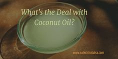 Tulsa Chiropractor - Cole Chiropractic Clinic - OK USA :: What's the Deal with Coconut Oil?