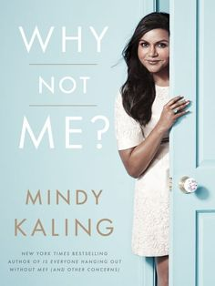 I want this so bad | Why Not Me? by Mindy Kaling | 26 Very Important Nonfiction Books You Should Be Reading