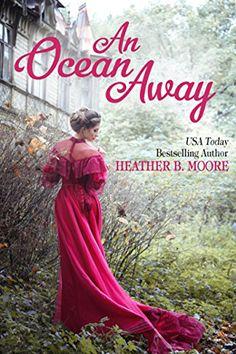 An Ocean Away by Heather B. Moore. Victorian Romance Novella.