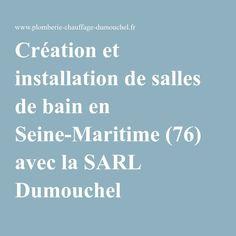 Création et installation de salles de bain en Seine-Maritime (76) avec la SARL Dumouchel