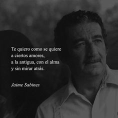 Jaime Sabines phrases d& - Quotes - # # Poetry Quotes, Book Quotes, Me Quotes, Love Phrases, Romantic Quotes, Spanish Quotes, Just Love, Sentences, Literature