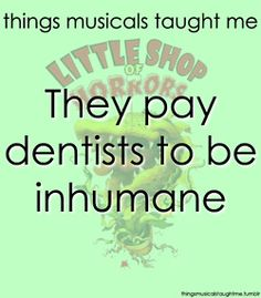 oh my! fav song from the musical  and somewhere thats green  feed me   and ok.. so i have a few.