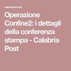 Operazione Confine2: i dettagli della conferenza stampa - Calabria Post